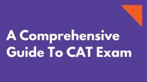 A Comprehensive Guide To CAT Exam